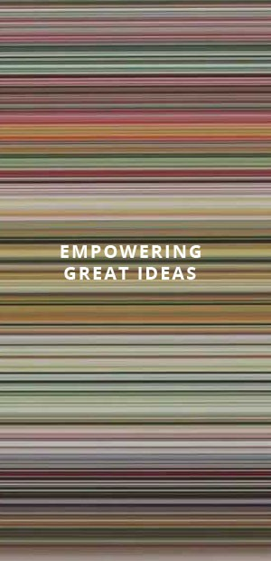 Empowering great ideas
